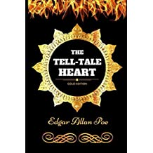 The Tell-Tale Heart: By Edgar Allan Poe - Illustrated