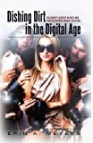 Dishing Dirt in the Digital Age: Celebrity Gossip Blogs and Participatory Media Culture (Popular Culture and Everyday Life)