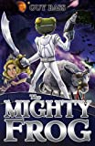 The Mighty Frog (The Legend of Frog)
