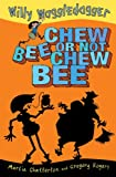 Chew Bee or Not Chew Bee, Martin Chatterton, 1921541318