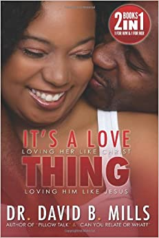 'It's A Love Thing': 'Loving Her Like Christ, Loving Him Like Jesus'