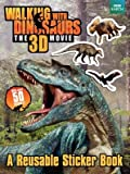 Walking with Dinosaurs Reusable Sticker Book[STICKER BK-WALKING W/DINOSAURS][Paperback]