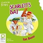 Aussie Bites: Scarlett's Bat | Ian Bone