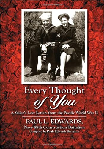 Every Thought of You: A Sailors Love Letters from the Pacific World War II
