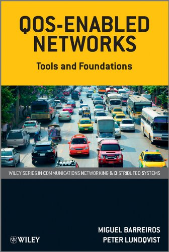 Download QOS-Enabled Networks: Tools and Foundations (Wiley Series on Communications Networking & Distributed Systems) Pdf