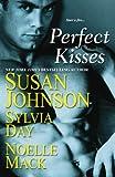 Perfect Kisses, Susan Johnson and Sylvia Day, 075820941X