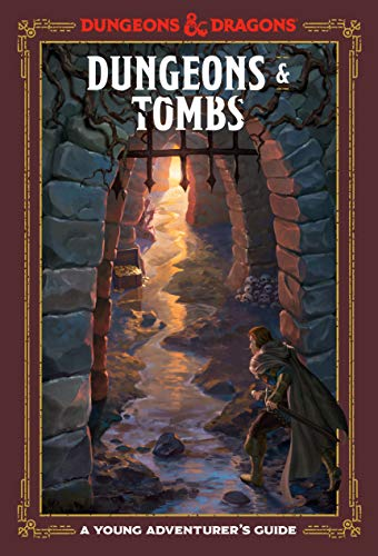 Dungeons and Tombs: A Young Adventurer's Guide (Dungeons & Dragons Young Adventurer's Guides)