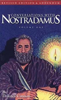 Conversations with Nostradamus: Volume 1 by [Cannon, Dolores]
