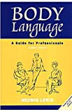 Body Language : A Guide for Professionals, Lewis, Hedwig, 0761992340
