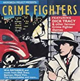 Crime Fighters, featuring Dick Tracy, Batdance, Miami Vice, The Untouchables & other famous Crime Fighter Themes [SOUNDTRACK]