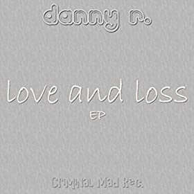 Danny R.-Love And Loss EP