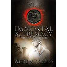 Immortal Supremacy (The Judas Chronicles Book 8)
