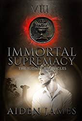 Immortal Supremacy (The Judas Chronicles Book 8)