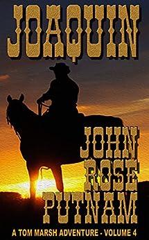 Joaquin (A Tom Marsh Adventure Book 4) by [Putnam, John Rose]