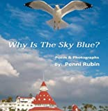 Why Is the Sky Blue?, Penni Rubin, 1477608710