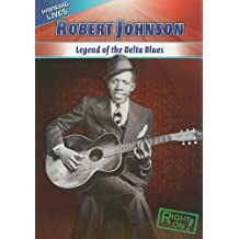 Robert Johnson: Legend of the Delta Blues