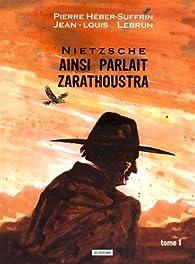 Ainsi parlait Zarathoustra (BD), tome 1 par Pierre Heber-Suffrin