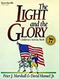 img - for The Light and the Glory : Children's Activity Book by Marshall, Peter J.; Manuel, David published by Fleming H. Revell Company Paperback book / textbook / text book