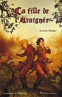 Le Prince des Maudits, tome 1 : La fille de l'Araignée par Lenia Major