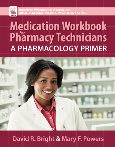 Medication Workbook for Pharmacy Technicians: A Pharmacology Primer