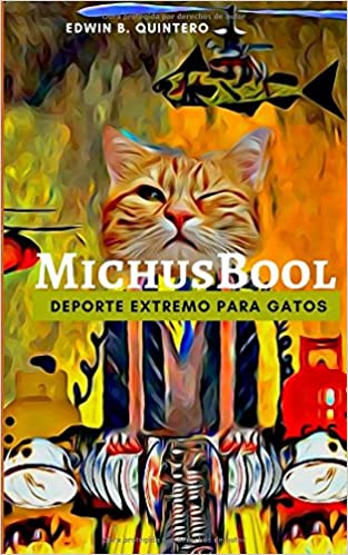 MichusBool: Deporte Extremo para Gatos (Spanish Edition) (Spanish)