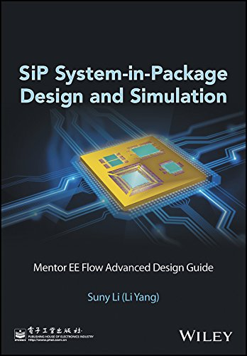 SiP System-in-Package Design and Simulation: Mentor EE Flow Advanced Design ()