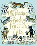Old Possum's Book of Practical Cats, T. S. Eliot, 054724827X