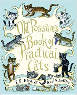 Amazon old possums book of practical cats 9780547248271 amazon old possums book of practical cats 9780547248271 t s eliot axel scheffler books fandeluxe Choice Image