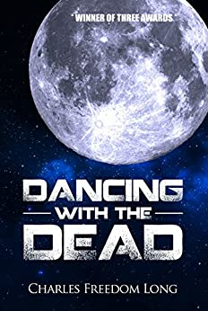 Dancing With The Dead by [Long, Charles Freedom]