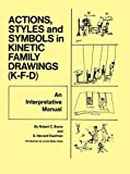Actions, Styles, and Symbols in Kinetic Family Drawings (KFD), Robert C. Burns and S. Harvard Kaufman, 0876302282
