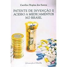 Patente de Invenção e Acesso a Medicamentos no Brasil