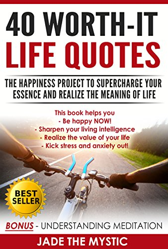 40 Worth It Life Quotes The Happiness Project To Supercharge Your