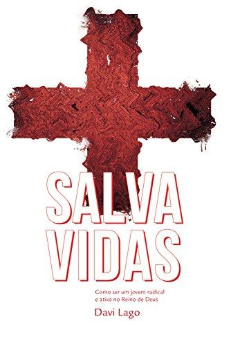 Salva Vidas: Como ser um jovem radical e ativo no Reino de Deus