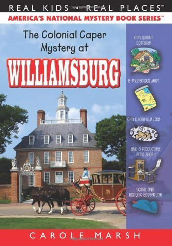 The Colonial Caper Mystery at Williamsburg (Real Kids! Real Places! (Paperback)) by Carole Marsh - Williamsburg Shopping Malls