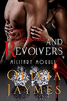 Diamonds and Revolvers: Book 2 (Military Moguls) by [Jaymes, Olivia]