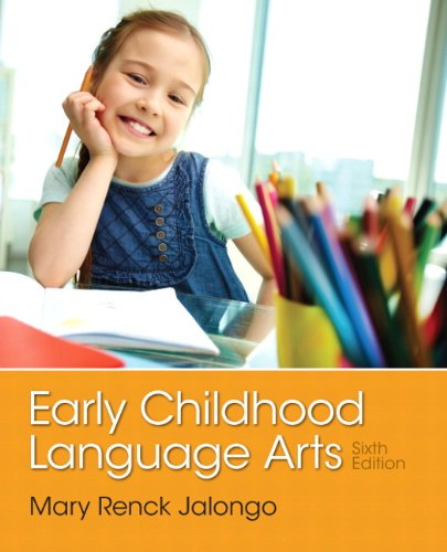 Early Childhood Language Arts (6th Edition) by Pearson