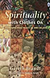 img - for Spirituality with Clothes On: Examining What Makes Us Who We Are book / textbook / text book