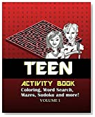 Teen Activity Book Volume One: Coloring, Word Search, Mazes, Sudoku and more!