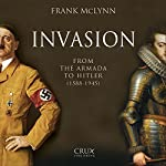 Invasion: From the Armada to Hitler (1588-1945) | Frank McLynn