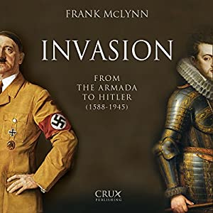 Invasion: From the Armada to Hitler (1588-1945) Audiobook