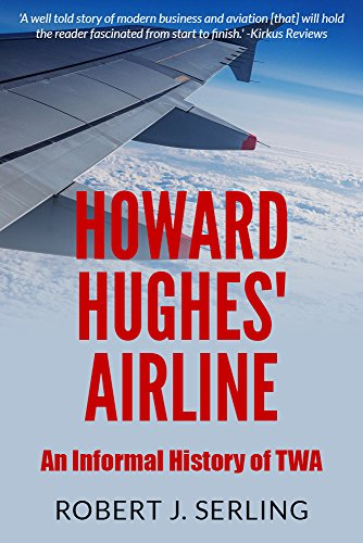 Howard Hughes' Airline: An Informal History of TWA