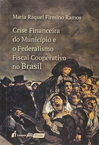 Crise Financeira do Município e o Federalismo Fiscal Cooperativo no Brasil. 2018