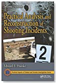 Practical Analysis and Reconstruction of Shooting Incidents, Second Edition (Practical Aspects of Criminal and Forensic Investigations)