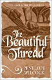 The Beautiful Thread (The Hawk and the Dove Series)