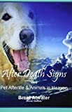 After Death Signs from Pet Afterlife & Animals in