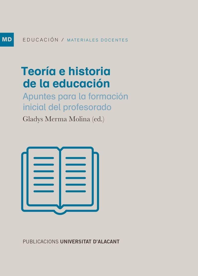 Teoría e historia de la Educación. Apuntes para la formación inicial del profeso Materiales docentes: Amazon.es: Merma Molina, Gladys: Libros