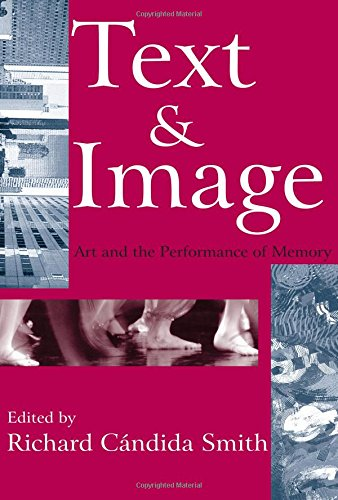 Download Text and Image: Art and the Performance of Memory (Memory and Narrative) pdf