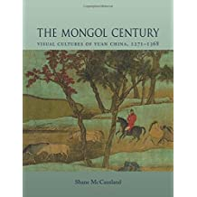The Mongol Century: Visual Cultures of Yuan China, 1271-1368