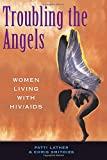 Troubling The Angels: Women Living With HIV/AIDS