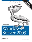 Learning Windows Server 2003, Hassell, Jonathan, 0596101236